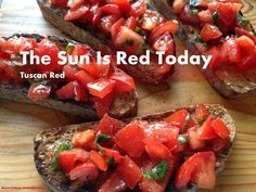 The sun is red today. Tuscan red. #tomatoes #bruschetta #basil #quote #pimindekeuken