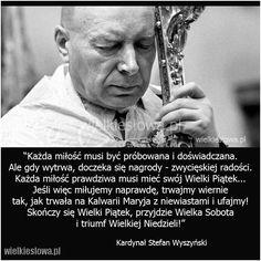 Każda miłość musi być próbowana i doświadczana... #Wyszyński-Stefan,  #Miłość Pope Pius Xii, Roman Catholic, Motto, Einstein, Love Quotes, Thats Not My, Prayers, Faith, Thoughts