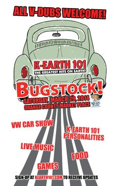 K-EARTH 101's BUGSTOCK 2014 K-EARTH 101 Saturday, March 29, 2014 from 10:00 AM to 4:00 PM (PDT) Costa Mesa, CA
