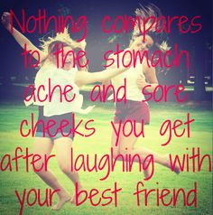 Haha. Yup. I have a friend that I laughed ALL day with until my whole body hurt. @Haley Jorgenson