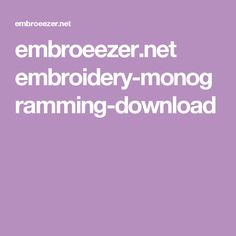 embroeezer.net embroidery-monogramming-download