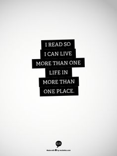 new favorite quote about reading :)