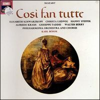 "The EMI ""Così Fan Tutte"" with Elisabeth Schwarzkopf, Christa Ludwig, Alfredo Krauss, Giuseppe Taddei & the Philharmonia Orchestra conducted by Karl Böhm is arguably the definitive recording of this great opera -- one of my two favorite operas of all time~!"