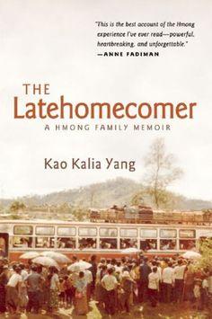 The Latehomecomer by Kao Kalia Yang