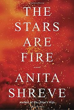 The Stars Are Fire: A novel by Anita Shreve https://www.amazon.com/dp/0385350902/ref=cm_sw_r_pi_dp_x_GDi9yb5F5SMPN