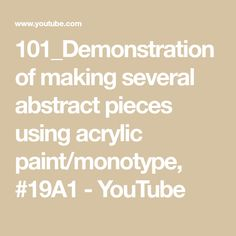 101_Demonstration of making several abstract pieces using acrylic paint/monotype, #19A1 - YouTube Form Board, Easy Paintings For Beginners, Using Acrylic Paint, Simple Art, Texture Art, Painting Techniques, Printmaking, Mixed Media, Make It Yourself