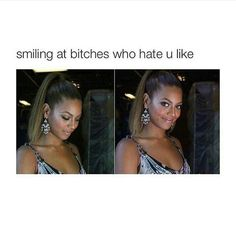 Pinterest: Aishahhxo✨. Smiling at bitches who hate you