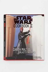 The Star Wars Cookbook II: Darth Malt And More Galactic Recipes by Frankie Frankeny