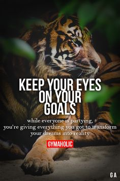 Keep Your Eyes On Your Goals