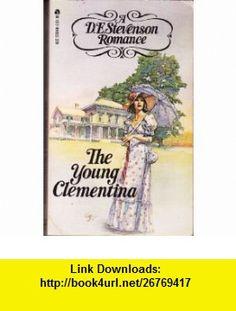 Young Clementina (9780006129783) D. E. Stevenson , ISBN-10: 0006129781  , ISBN-13: 978-0006129783 ,  , tutorials , pdf , ebook , torrent , downloads , rapidshare , filesonic , hotfile , megaupload , fileserve
