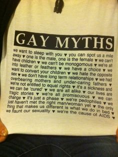 Gay myths- so sad that people STILL think these things