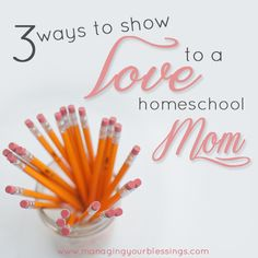 Amy shares with us 3 practical ways we can show love to a homeschooling mom. :: ManagingYourBlessings.com