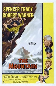 The Mountain (1956) Selfish Chris Teller pressures his older brother, a retired climber, to accompany him on a treacherous Alpine climb to loot the bodies of plane crash victims. Starring : Spencer Tr