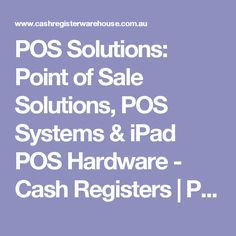 POS Solutions: Point of Sale Solutions, POS Systems & iPad POS Hardware - Cash Registers | POS Systems | Receipt Printers | Barcode Scanners | Point of Sale Hardware | Cash Register Warehouse