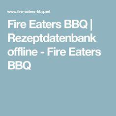 Fire Eaters BBQ | Rezeptdatenbank offline - Fire Eaters BBQ