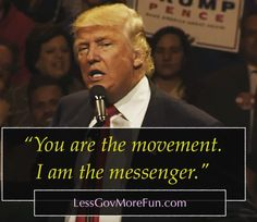 """. """"You Are The Movement. I am the messenger."""" -- #PEOTUS #Trump #tgif #friends"""