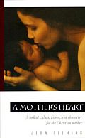 A Mother's Heart by Jean Fleming:  VALUES, VISION, AND CHARACTER FOR THE CHRISTIAN MOM-AND HER KIDS! Being a mother is an important job, but one that can easily feel frustrating and unrewarding. Jean Fleming shares her hopes and frustrations about motherhood in A Mother's Heart. The mother of three grown...