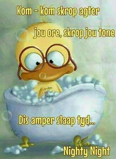 Afrikaanse Quotes, Goeie Nag, Goeie More, Nighty Night, Good Night Quotes, Special Quotes, Sleep Tight, My Journal, Winnie The Pooh