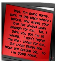 Home is always a place to go back to. Just go back to find yourself, see old friends and just be happy