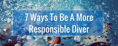7 Ways To Be A More Responsible Diver | GVI  #scubadiving