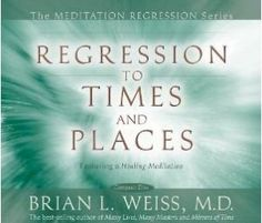 Regression to Times and Places is the first CD in Brian's new meditation series. This series helps you to discover and learn meditation and regression techniques. This CD uses several visualizations to access the mind-body connection for healing; Regression Therapy, Past Life Regression, Healing Meditation, Guided Meditation, Learn Meditation, Meditation Videos, Dr Brian Weiss, Message Therapy, Past Life Memories