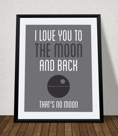 I Love You to the Moon and Back, Nursery Printable, Baby Geek, Star Wars Nursery, That's No Moon by printablePOP on Etsy