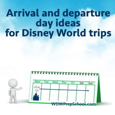 Arrival and departure day ideas for Disney World trips – PREP094