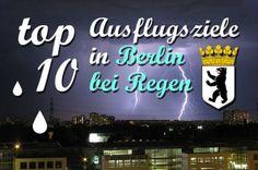Top 10 Ausflugsziele in Berlin bei Regen