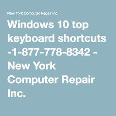Windows 10 top keyboard shortcuts -1-877-778-8342 - New York Computer Repair Inc.