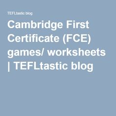 Cambridge First Certificate (FCE) games/ worksheets