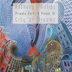 Private Parts and Pieces XI: City of Dreams was released by Anthony Phillips today in 2012 http://ift.tt/1O5e3Kw #TodayInProg http://ift.tt/1OyJhyn  December 03 2015 at 02:00AM