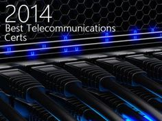 Best Telecommunications Certifications for 2014 - Top 5 Telecommunications Certs