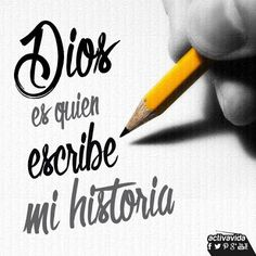 God is writing my history. Whom you gave the pencil to write yours? Bible Quotes, Bible Verses, Special Quotes, God Loves Me, Messages, Spanish Quotes, Quotes About God, Dear God, God Is Good