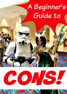 A beginner's guide to conventions - tips for your first comic or fandom-based #convention from an experienced #cosplayer #ComicCon