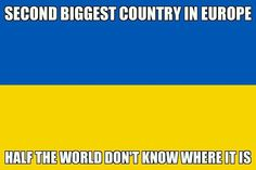 1st largest country in europe but yeah even with that half the world doesn't know about it.