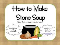 """This mini-activity pack coordinates with the folktale """"Stone Soup"""". A recipe… Cooking In The Classroom, Sequencing Cards, Stone Soup, Letter To Parents, Classroom Freebies, Cool Writing, Project Based Learning, Book Projects, Writing Activities"""