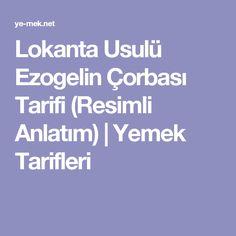 Lokanta Usulü Ezogelin Çorbası Tarifi (Resimli Anlatım) | Yemek Tarifleri Lavander, Turkish Recipes, Food And Drink, Pasta, Soups, Rezepte, Chowders, Turkish Food Recipes, Soup