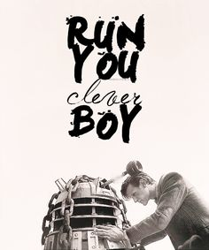 Run you clever boy and remember...