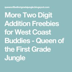 More Two Digit Addition Freebies for West Coast Buddies - Queen of the First Grade Jungle