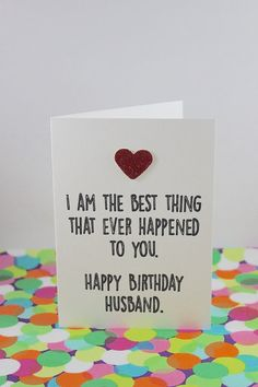 Funny husband birthday card: I am the best thing by BettieConfetti