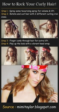 How to Rock Your Curly Hair! Tutorial How To Style :Step 1 : Spray some texurizing spray for volume & lift.Step 2 : Rotate and curl hair with 2 different curling iron sizes.Step 3 : Finger comb through hair for extra lift.Step 4 : Play up the look with a vibrant head wrap. flower hair picture tut