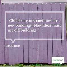 """""""Old ideas can sometimes use new buildings. New ideas must use old buildings. Jane Jacobs Quotes, Heritage Quotes, Famous Author Quotes, Building Quotes, Quote Of The Week, Historical Architecture, Landscape Architecture, Old Building, Urban Planning"""