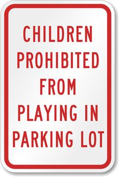 Children Prohibited Playing, Parking Lot Child Safety Sign