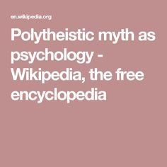 Polytheistic myth as psychology - Wikipedia, the free encyclopedia
