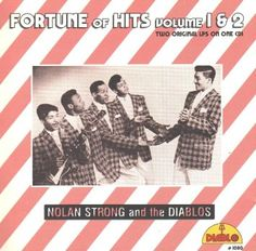 Fortune of Hits, Vol. 1, by Nolan Strong & the Diablos