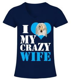 I Love Crazy Afghan Hound Wife