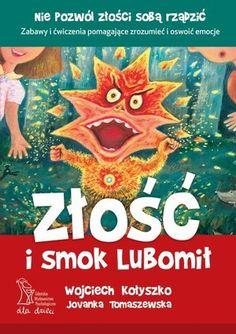Złość i smok Lubomił / Wojciech Kołyszko 22,11 zł | Książka w Gandalf.com.pl