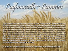 Lammas is celebrated in February in Australia and New Zealand