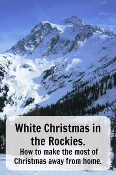 White Christmas in the Rockies. – How to make the most of Christmas away from home. Ann K Addley travel blog