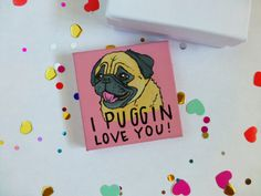 Check out this item in my Etsy shop https://www.etsy.com/listing/492071894/pug-art-dog-valentine-i-puggin-love-you